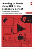 Learning to Teach Using ICT in the Secondary School : A Companion to School Experience, , 0415516528