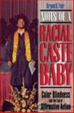Notes of a Racial Caste Baby 9780814726525