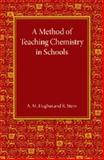 A Method of Teaching Chemistry in Schools, Hughes, A. M. and Stern, R., 1107456525