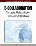 E-Collaboration : Concepts, Methodologies, Tools, and Applications, , 1605666521