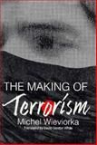The Making of Terrorism, Wieviorka, Michel, 0226896528