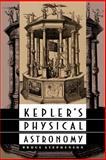 Kepler's Physical Astronomy, Stephenson, Bruce, 0691036527