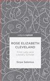 Rose Elizabeth Cleveland : First Lady and Literary Scholar, Salenius, Sirpa, 1137456523