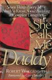 She Calls Me Daddy, Robert D. Wolgemuth, 1561796522