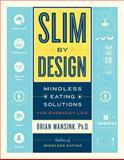 Slim by Design, Brian Wansink, 0062136526