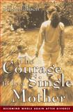 The Courage to Be a Single Mother, Sheila Ellison, 0062516523