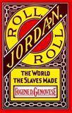Roll, Jordan, Roll, Eugene D. Genovese and Eugene D. Genovese, 0394716523