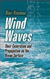 Wind Waves : Their Generation and Propagation on the Ocean Surface, Kinsman, Blair, 0486646521