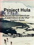 Project Hula : Secret Soviet-American Cooperation in the War Against Japan, Russell, Richard A., 1410206521