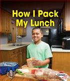 How I Pack My Lunch, Jennifer Boothroyd, 146773652X