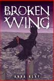 Broken Wing, Anna Klay, 1482586525
