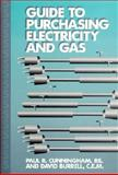 Guide to Purchasing Electricity and Gas, Cunningham, Paul R., 0130126527