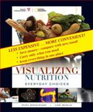 Visualizing Nutrition : Everyday Choices Binder Ready Version, Grosvenor, 0470556528