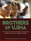 Brothers of Ujima : A Cultural Enrichment Program to Empower Adolescent African American Males, Belgrave, Faye Z. and Allison, Kevin W., 0878226524