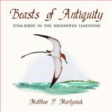 Beasts of Antiquity : Stem Birds of North America, Martyniuk, Matthew P., 0988596520