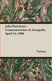 John Paul Jones - Commemoration at Annapolis, April 24 1906, Various, 1406716529
