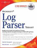 Microsoft Log Parser Toolkit : A Complete Toolkit for Microsoft's Undocumented Log Analysis Tool, Giuseppini, Gabriele and Burnett, Mark, 1932266526