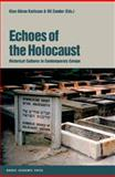 Echoes of the Holocaust : Historical Cultures in Contemporary Europe, , 9189116526
