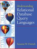 Understanding Relational Database Query Languages, Dietrich, Suzanne W., 0130286524