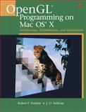 OpenGL Programming on Mac OS X : Architecture, Performance, and Integration, Kuehne, Robert P. and Sullivan, J. D., 0321356527