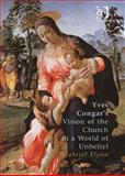 Yves Congars Vision of the Church in a World of Unbelief, Flynn, Gabriel P., 075460652X