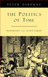 The Politics of Time : Modernity and Avant-Garde, Osborne, Peter, 0860916529