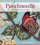 Punchneedle the Complete Guide, Marinda Stewart, 0896896528