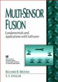 Multi-Sensor Fusion : Fundamentals and Applications with Software, Brooks, Richard R. and Iyengar, Sundararaja, 0139016538