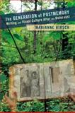 The Generation of Postmemory : Writing and Visual Culture after the Holocaust, Hirsch, Marianne, 0231156537