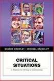 Critical Situations : A Rhetoric for Writing in Communities, Crowley, Sharon and Stancliff, Michael, 0321246535