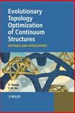 Evolutionary Topology Optimization of Continuum Structures : Methods and Applications, Huang, Xiaodong and Xie, Mike, 047074653X