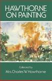 Hawthorne on Painting, Charles W. Hawthorne, 048620653X