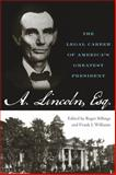 Abraham Lincoln, Esq : The Legal Career of America's Greatest President, Billings, Roger and Williams, Frank J., 0813136539