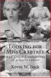 Looking for Miss Crabtree, Kevin W. Buck, 1478356537