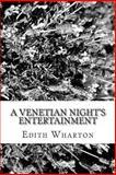 A Venetian Night's Entertainment, Edith Wharton, 1482076535