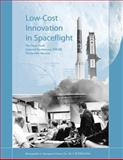 Low-Cost Innovation in Spaceflight, National Aeronautics Administration and Howard McCurdy, 1493656538