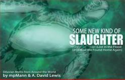 Some New Kind of Slaughter, A. David Lewis, 193238653X