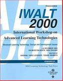 Advanced Learning Technologies (IWALT 2000), 2000 International Workshop, Institute of Electrical and Electronics Engineers, Inc. Staff, 0769506534