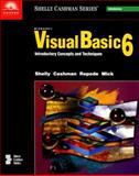 Microsoft Visual Basic 6 : Introductory Concepts and Techniques, Shelly, Gary B. and Cashman, Thomas J., 0789546531