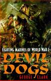 Devil Dogs, George B. Clark, 0891416536