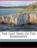 The Last Days of the Romanovs, Robert Wilton and George Gustav Telberg, 1149426535