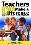 Teachers Do Make a Difference : The Teacher's Guide to Connecting with Students, Deiro, Judith A., 1412906539