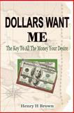 Dollars Wants Me, Henry Brown, 1479196533
