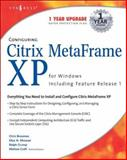 "Configuring Citrix Metaframe XP for Windows : Including Feature Release 1, Syngress, Ralph ""JJ"" Crump, Elias N. Khnaser, Connie Wilson, Chris Broomes, Thomas Eck, Craig Luchtefeld, 1931836531"