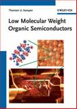 Low Molecular Weight Organic Semiconductors, Thorsten U. Kampen, 3527406530