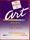 The Business of Art, Caplin, Lee E., 0130916536