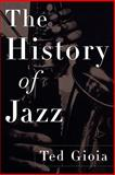 The History of Jazz, Ted Gioia, 019512653X