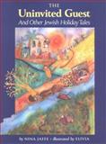 The Uninvited Guest and Other Jewish Holiday Tales, Nina Jaffe, 0590446533