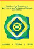 Assessment and Remediation of Articulation and Phonological Disorders, Creaghead, Nancy A. and Newman, Parley W., 0675206537