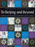 To Beijing and Back : Pittsburgh and the United Nation's Fourth World Conference on Women, , 0822956535